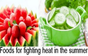 Foods for fighting heat in the summer