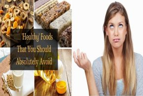 4 Healthy Foods You Should Avoid