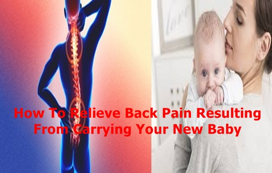 Back Pain Resulting From Carrying Your New Baby