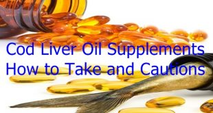 Cod Liver Oil Supplements, How to Take and Cautions
