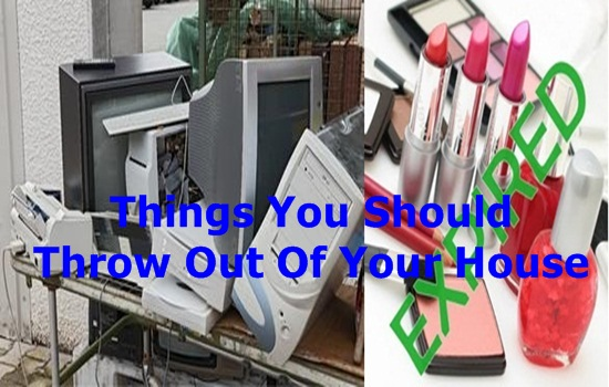 Things You Should Throw Out Of Your House