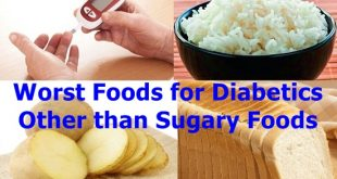 Worst Foods for Diabetics Other than Sugary Foods