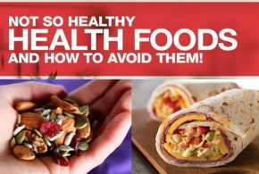Healthy Foods That Are Not So Healthy After All