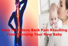 How To Relieve Back Pain Resulting From Carrying Your New Baby