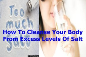 How To Cleanse Your Body From Excess Levels Of Salt