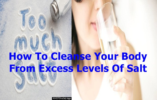 Cleanse Your Body From Excess Levels Of Salt