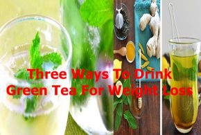 Three Ways To Drink Green Tea For Weight Loss