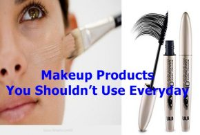 Makeup Products You Shouldn't Use Everyday