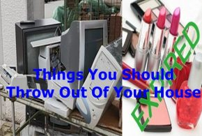 Things You Should Throw Out Of Your House Now. 2