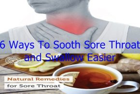 6 Ways To Sooth Sore Throat and Swallow Easier