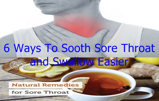 Ways To Sooth Sore Throat and Swallow Easier
